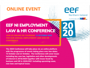 EEF NI ANNUAL EMPLOYMENT LAW & HR CONFERENCE – 15 & 22 OCTOBER 2020
